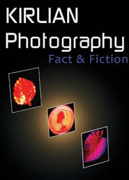 Kirlian Photography: Fact and Fiction